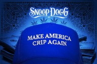 Snoop Dogg&#8217;s New Project Is Called <i>Make America Crip Again</i>