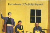 Review: The Cranberries – <i>To the Faithful Departed</i>