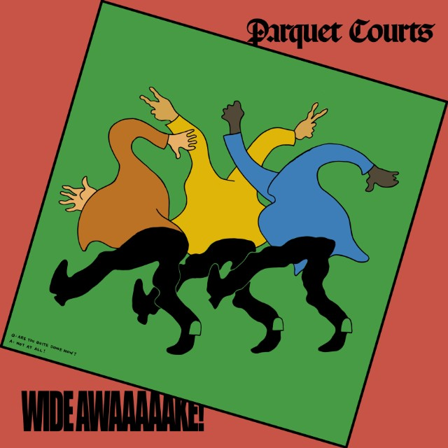 RT001_Parquet_Courts_Wide_Awake-1519311286