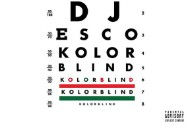 Stream DJ Esco&#8217;s <i>Kolorblind</i>