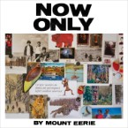 Review: Mount Eerie&#8217;s Heartrending <i>Now Only</i> Is a Beautiful Reflection on Grief