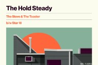 "The Hold Steady – ""The Stove & The Toaster"" and ""Star 18″"