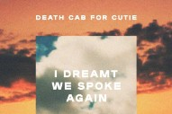 "Death Cab For Cutie — ""I Dreamt We Spoke Again"""