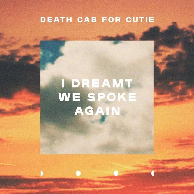 "Death Cab for Cutie ""I Dreamt We Spoke Again"""