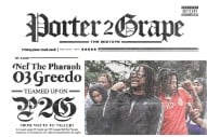 Stream 03 Greedo and Nef the Pharaoh&#8217;s New EP <i>Porter 2 Grape</i>