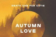 "Death Cab For Cutie — ""Autumn Love"""