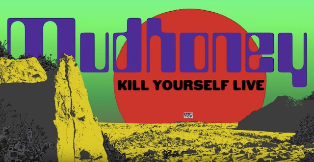mudhoney-kill-yourself-live-1534348694
