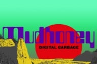 Mudhoney's <i>Digital Garbage</i> Is Politically Cantankerous But Musically Comfortable