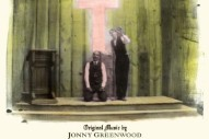 Jonny Greenwood&#8217;s <i>There Will Be Blood</i> Score Gets Vinyl Release