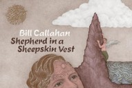 Bill Callahan Announces New Album <i>Shepherd In A Sheepskin Vest</i>