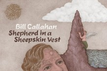 bill callahan 'shepherd in a sheepskin vest' album