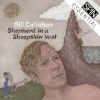 Bill Callahan's <i>Shepherd in a Sheepskin Vest</i> Captures Family Life in All Its Complexity