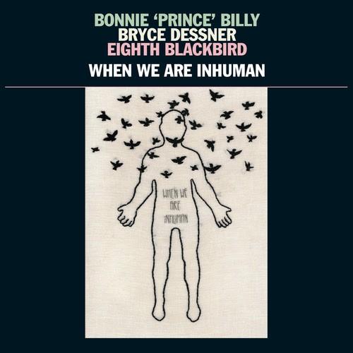 Eighth Blackbird Bryce Dessner Bonnie Prince Billy