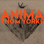 Thom Yorke Fully Realizes His Electronic Vision on the Bleak, Beautiful <i>ANIMA</i>