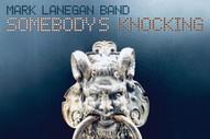 """Mark Lanegan Band – """"Letter Never Sent"""""""