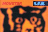 R.E.M.'s <i>Monster</i> Is Intensely Satisfying