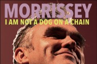Morrissey Is <i>Not a Dog on a Chain</i>, Says Morrissey in New Album Title