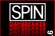SPIN Daybreaker: 15 Emotional Songs for Your Emotional Heart