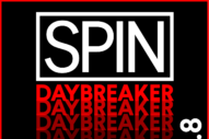 SPIN Daybreaker: 22 Songs to Escape From It All