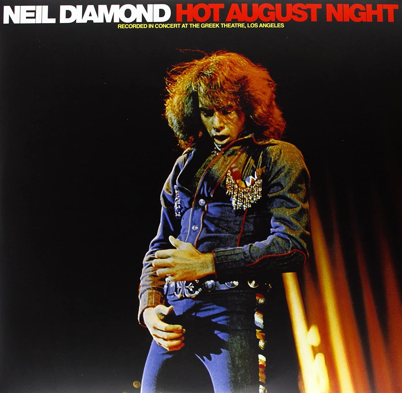 Hot August Night Neil Diamond