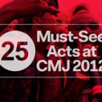 25 Must-See Acts at CMJ 2012