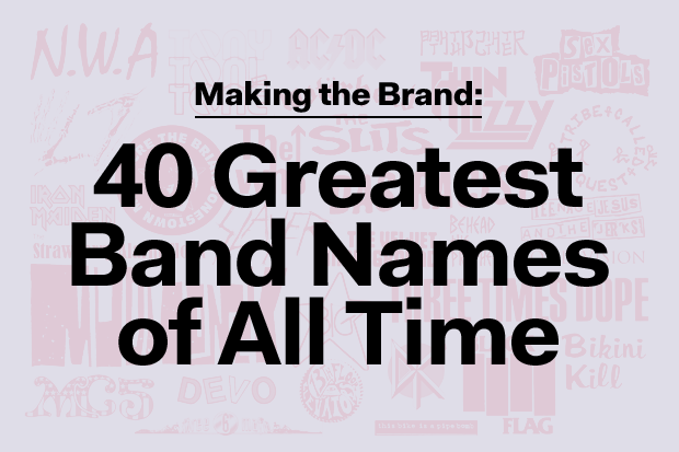 Making The Brand The 40 Greatest Band Names Of All Time