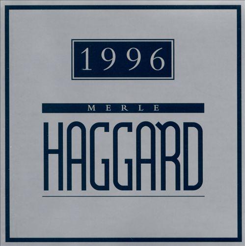 merle haggard, 1996
