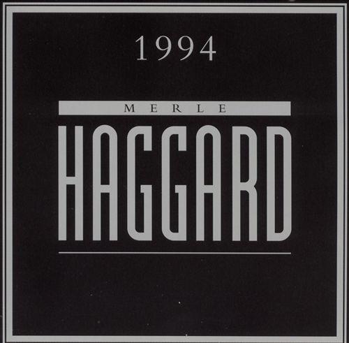 merle haggard, 1994