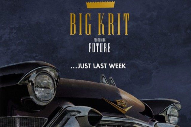 Big K.R.I.T. Just Last Week Future Stream Single