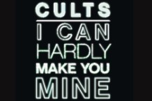 Cults I can Hardly make you mine stream static new song