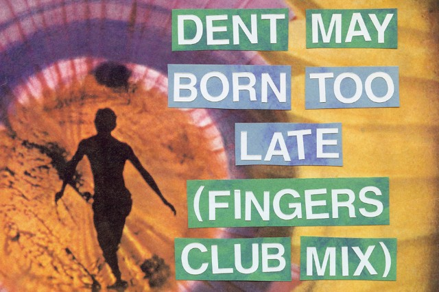 Dent May Larry Heard Born Too Late Fingers Club Remix