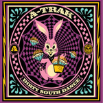 A-Trak, 'Dirty South Dance' (Obey)