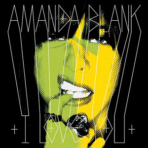 Amanda Blank, 'I Love You' (Downtown)