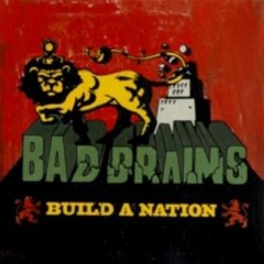 Bad Brains, 'Build a Nation' (Megaforce)