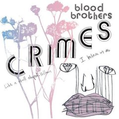 Blood Brothers, 'Crimes' (V2)