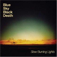 Blue Sky Black Death, 'Slow Burning Lights' (Babygrande)