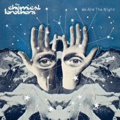 Chemical Brothers, 'We Are the Night' (Astralwerks)