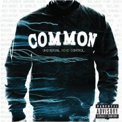 Common, 'Universal Mind Control' (G.O.O.D. Music/Geffen)