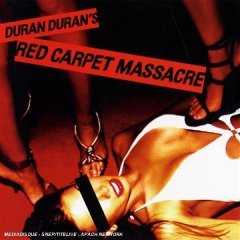 Duran Duran, 'Red Carpet Massacre' (Epic)