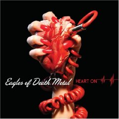 Eagles of Death Metal, 'Heart On' (Downtown)