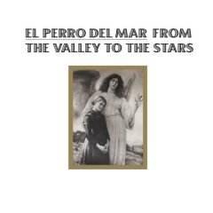 El Perro Del Mar, 'From the Valley to the Stars' (The Control Group)
