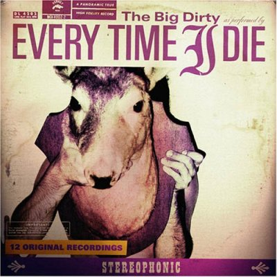 Every Time I Die, 'The Big Dirty' (Ferret)