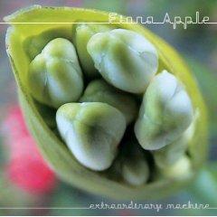 Fiona Apple, 'Extraordinary Machine' (Epic)