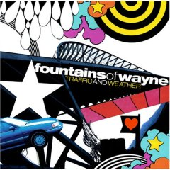 Fountains of Wayne, 'Traffic & Weather' (Virgin)