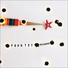 Four Tet, 'Rounds' (Domino) / Prefuse 73, 'One Word Extinguisher' (Warp)
