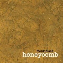 Frank Black, 'Honeycomb' (Back Porch/Virgin)