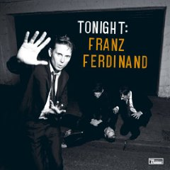 Franz Ferdinand, 'Tonight: Franz Ferdinand' (Domino/Epic)