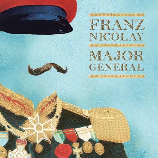 Franz Nicolay, 'Major General' (Fistolo)
