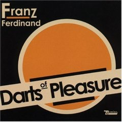 Franz Ferdinand, 'Darts of Pleasure' (Domino)
