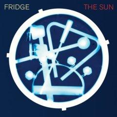 Fridge, 'The Sun' (Temporary Residence)